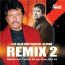 Atta Ullah Khan Remix 2 CD