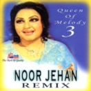 Queen Of Melody Noor Jehan Remix 3 CD