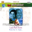 Best Of Mohabbat Duets (Wada Kar Le Sajna) CD