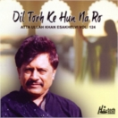Dil Torh Ke Hun Na Ro (Vol. 124) CD