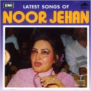 Latest Songs Of Noor Jehan CD