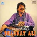 Incomparable Shaukat Ali CD
