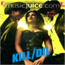 Kill Dil CD