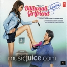 Dilliwaali Zaalim Girlfriend CD