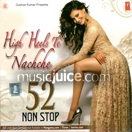 High Heels Te Nachche 52 Non-Stop Remix CD
